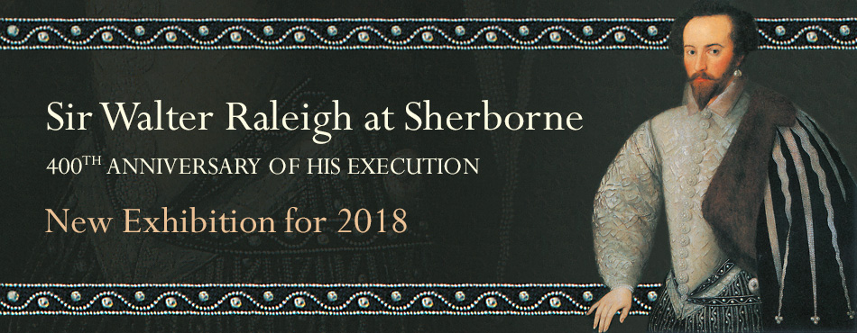 Sir Walter Raleigh Exhibition at Sherborne Castle, Dorset